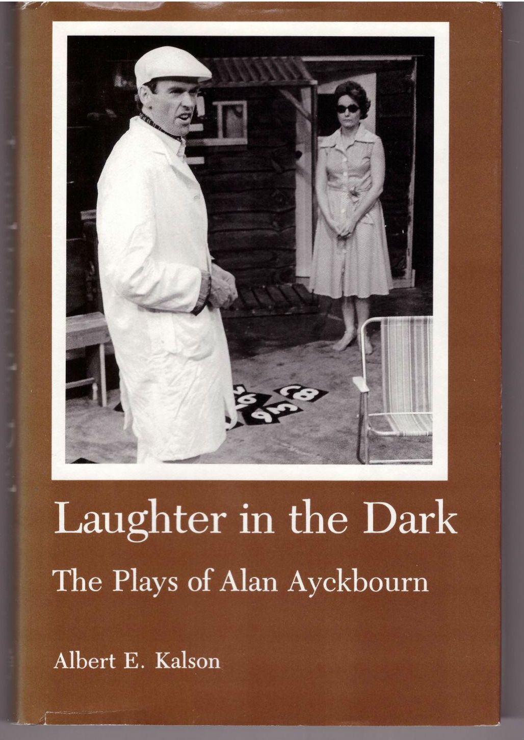 Laughter in the Dark: The Plays of Alan Ayckbourn, Kalson, Albert E.