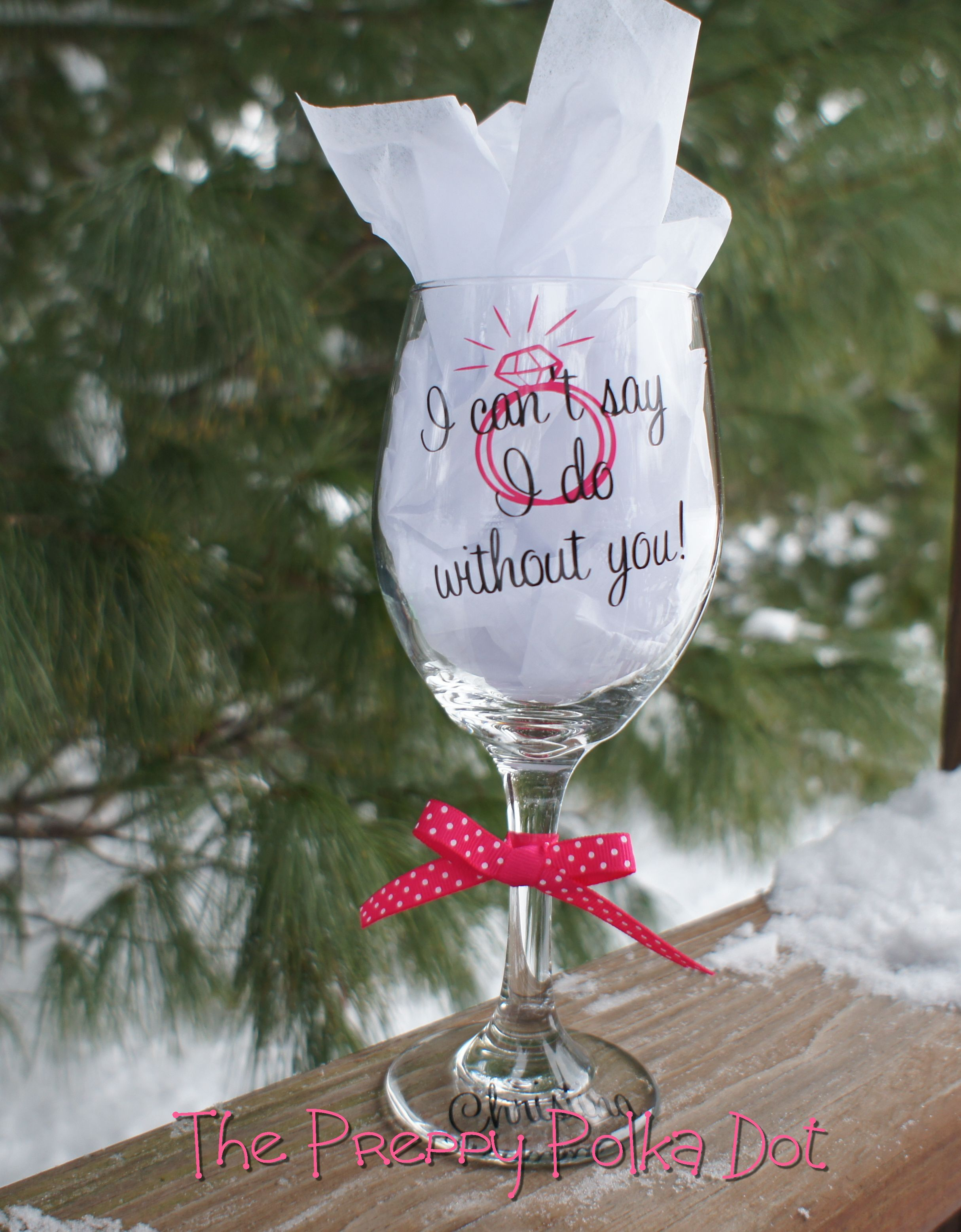 I can't say I DO without you - Wine Glass