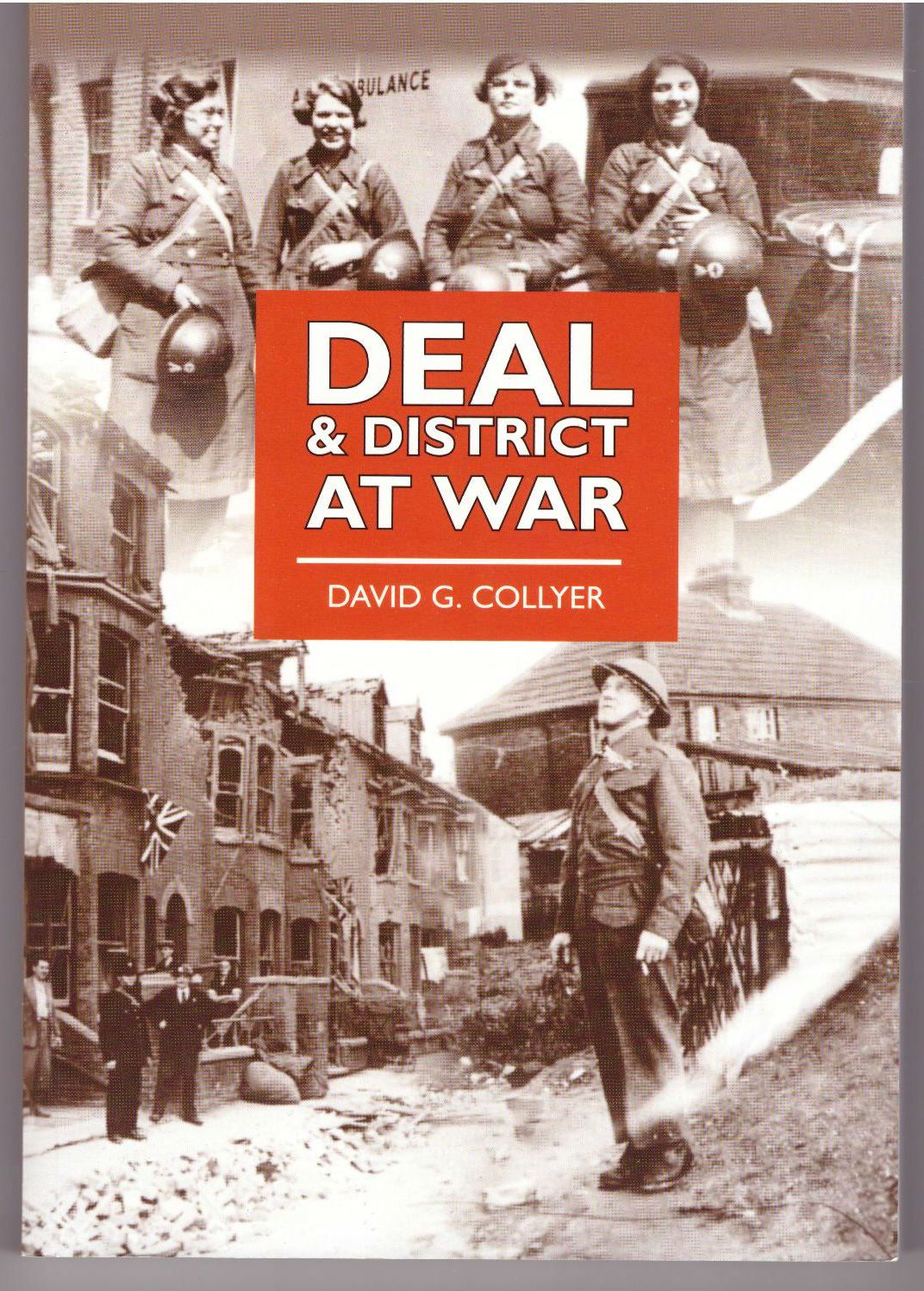 Deal and District At War, Collyer, David G.